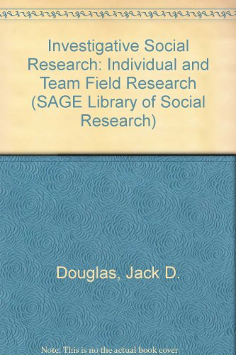9780803906754: Investigative Social Research: Individual and Team Field Research (SAGE Library of Social Research)