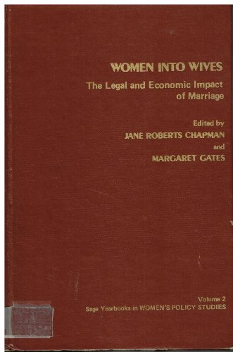 9780803907003: Women Into Wives: The Legal and Economic Impact of Marriage (SAGE Yearbooks on Women and Politics Series)