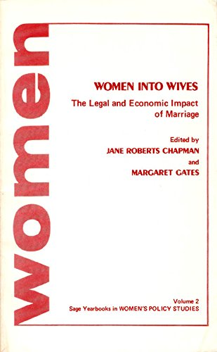9780803907010: Women Into Wives: The Legal and Economic Impact of Marriage (SAGE Yearbooks on Women and Politics Series)