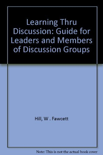 9780803907119: Learning Thru Discussion: Guide for Leaders and Members of Discussion Groups
