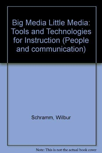 Big Media, Little Media : Tools and: Schramm, Wilbur Lang