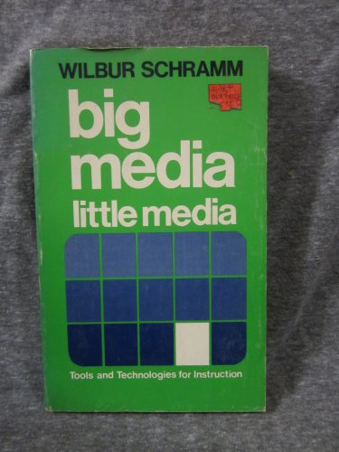 Big Media Little Media: Tools and Technologies: Wilbur Lang Schramm