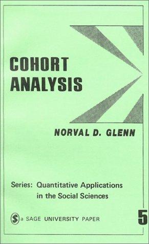 9780803907942: Cohort Analysis (Quantitative Applications in the Social Sciences)