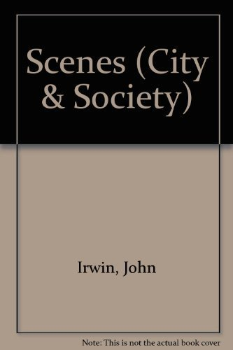 Scenes (City & Society) (0803908245) by Irwin, John