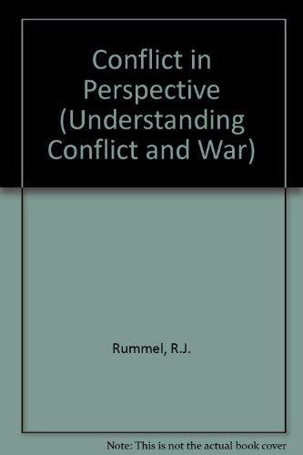 Conflict in Perspective (Understanding Conflict and War): Rummel, R.J.