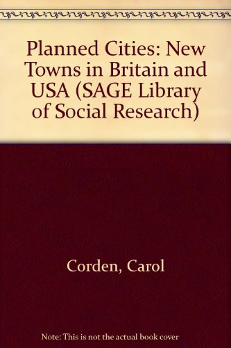 9780803908895: Planned Cities: New Towns in Britain and USA (SAGE Library of Social Research)