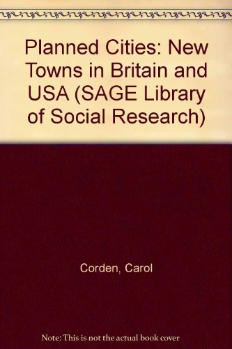 9780803908901: Planned Cities: New Towns in Britain and USA (SAGE Library of Social Research)
