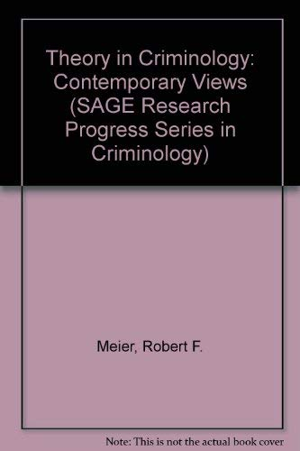 9780803909106: Theory in Criminology: Contemporary Views (SAGE Research Progress Series in Criminology)