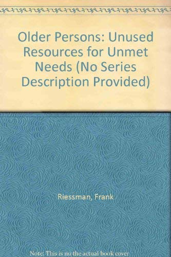 9780803909199: Older Persons: Unused Resources for Unmet Needs (No Series Description Provided)