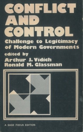 Conflict and Control: Challenge to Legitimacy of Modern Governments (SAGE Focus Editions)