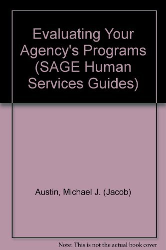 9780803909892: Evaluating Your Agency′s Programs (SAGE Human Services Guides)