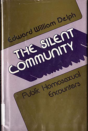 9780803909908: The Silent Community: Public Homosexual Encounters (Sociological Observations)