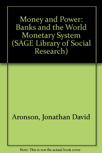 9780803909984: Money and Power: Banks and the World Monetary System (SAGE Library of Social Research, 66)