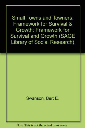 9780803910171: Small Towns and Towners: Framework for Survival & Growth (SAGE Library of Social Research)