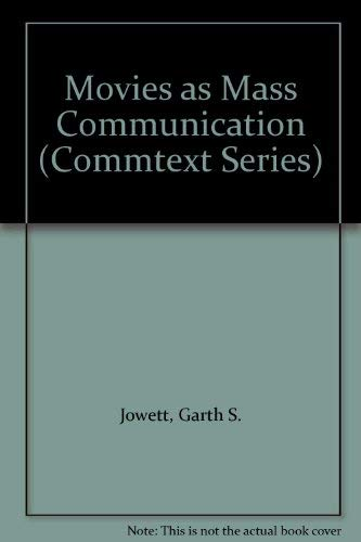 Movies as Mass Communication: Jowett, Garth S & James M. Linton
