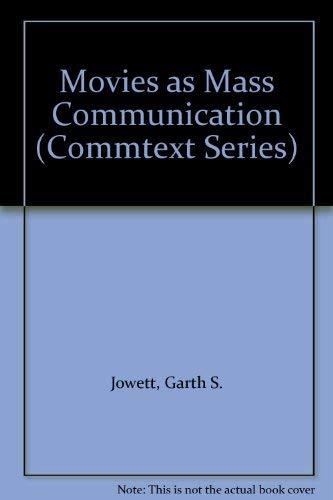 Movies as Mass Communication (Commtext Series): Jowett, Garth S,