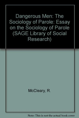 9780803910942: Dangerous Men: The Sociology of Parole (SAGE Library of Social Research)