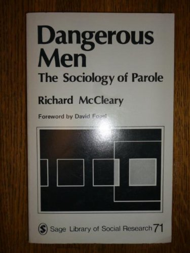 9780803910959: Dangerous Men: The Sociology of Parole (SAGE Library of Social Research)