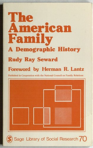 The American Family: A Demographic History (SAGE Library of Social Research): Seward, Rudy Ray