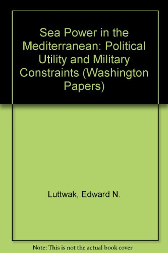 9780803911260: Sea Power in the Mediterranean: Political Utility and Military Constraints (The Washington Papers)