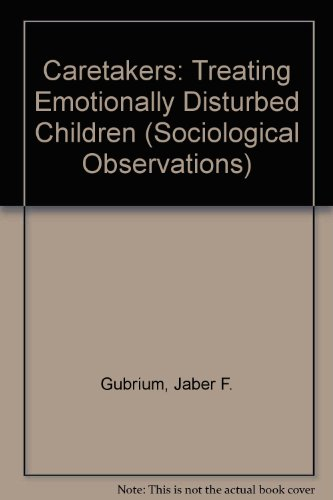 9780803912021: Caretakers: Treating Emotionally Disturbed Children (Sociological Observations)