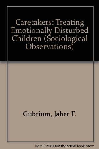 9780803912038: Caretakers: Treating Emotionally Disturbed Children (Sociological Observations)