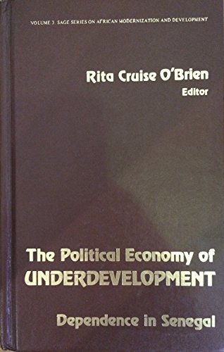 9780803912229: The Political Economy of Underdevelopment: Dependence in Senegal (SAGE Series on African Modernization & Development)