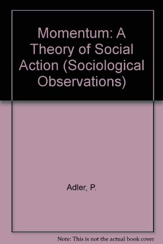 9780803913073: Momentum: A Theory of Social Action (Sociological Observations)