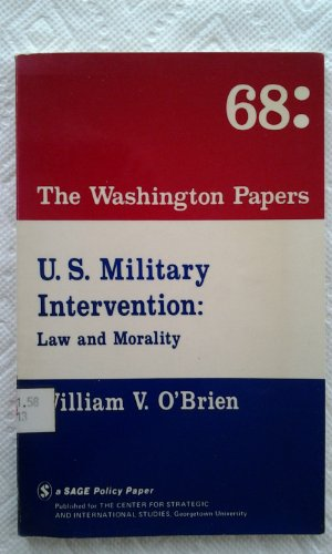 U.S. military intervention: Law and morality (Washington papers): O'Brien, William Vincent