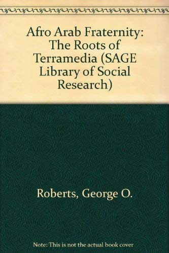 9780803913349: Afro Arab Fraternity: The Roots of Terramedia (SAGE Library of Social Research)