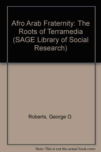 9780803913356: Afro Arab Fraternity: The Roots of Terramedia (SAGE Library of Social Research)