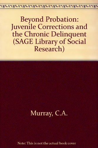 9780803913363: Beyond Probation: Juvenile Corrections and the Chronic Delinquent (SAGE Library of Social Research)