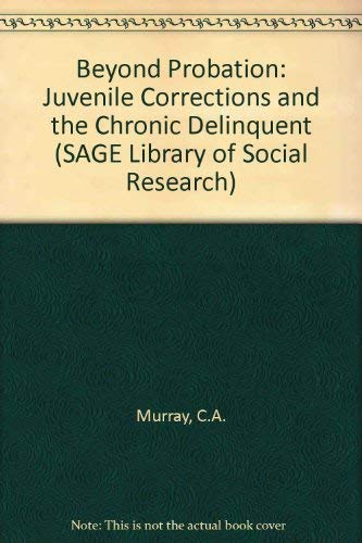 9780803913370: Beyond Probation: Juvenile Corrections and the Chronic Delinquent (SAGE Library of Social Research)