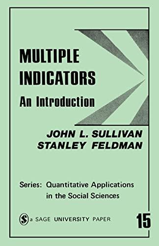 Multiple Indicators : An Introduction (Quantitative Applications: John L. Sullivan,