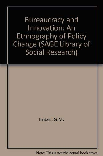 9780803915077: Bureaucracy and Innovation: An Ethnography of Policy Change (SAGE Library of Social Research)