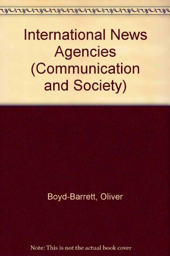 9780803915114: International News Agencies (Communication and Society)