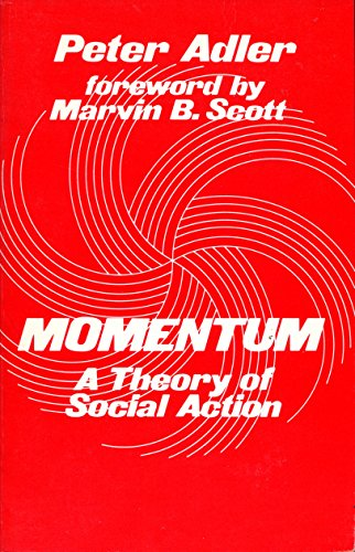 9780803915817: Momentum: A Theory of Social Action (Sociological Observations)