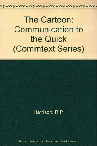 The Cartoon: Communication to the Quick (Commtext Series): Harrison, R.P.