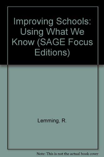Improving Schools: Using What We Know (SAGE: Lemming, R., Kane,