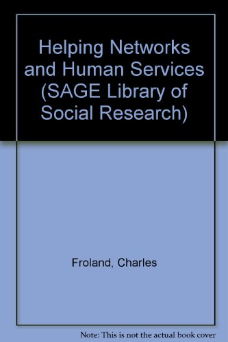 9780803916258: Helping Networks and Human Services (SAGE Library of Social Research)