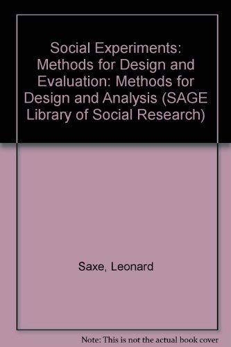 Social Experiments: Methods for Design and Evaluation (SAGE Library of Social Research): Saxe, ...