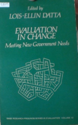 Evaluation in Change: Meeting New Government Needs (SAGE Research Progress Series in Evaluation): L...