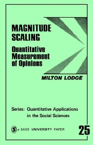 9780803917477: Magnitude Scaling: Quantitative Measurement of Opinions (Quantitative Applications in the Social Sciences)