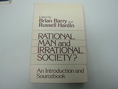 Rational Man and Irrational Society?: An Introduction: Barry, Brian, Hardin,