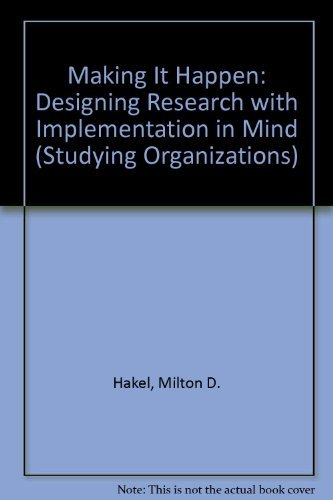 9780803918665: Making It Happen: Designing Research with Implementation in Mind