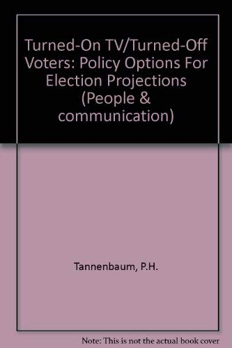 Turned-On TV/Turned-Off Voters: Policy Options For Election Projections (People & ...