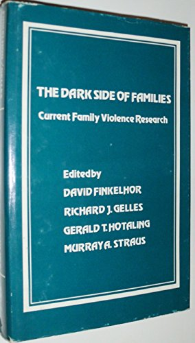 9780803919341: The Dark Side of Families: Current Family Violence Research