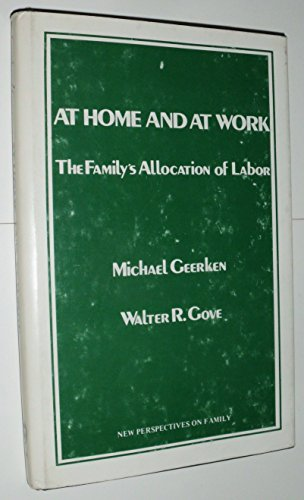 At Home and at Work: The Family's Allocation of Labor (New Perspectives on the Family): ...