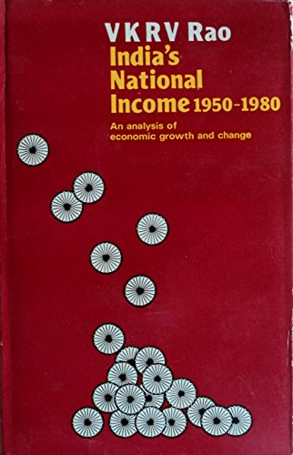 India's National Income 1950-80: An Analysis of: V K R