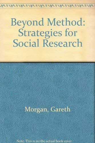 9780803919730: Beyond Method: Strategies for Social Research